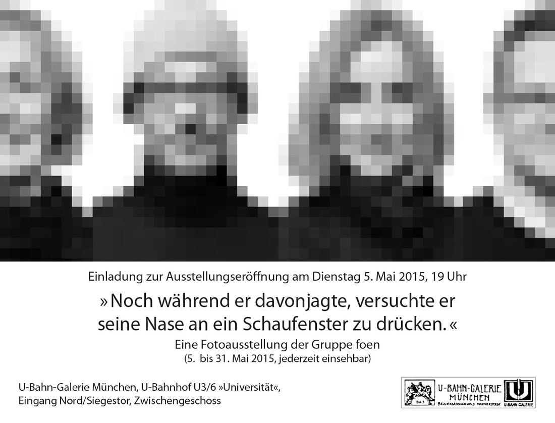"""""""Noch während er davonjagte, versuchte er seine Nase an ein Schaufenster zu drücken"""" - Ausstellung vom foen in München"""